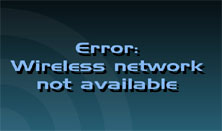 Error-Wireless-network-not available pop up